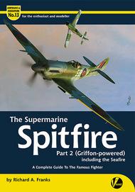 Airframe & Miniature 13: The Supermarine Spitfire Part 2 Griffon-Powered #VLWAM13
