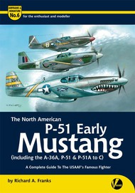 Valiant Wings Publishing   Airframe & Miniature 6: The North American Early P-51 Mustang VLWAM6