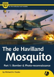 Airframe & Miniature 8: The DeHavilland Mosquito Part 1 Bomber & Photo Recon #VLWAM8