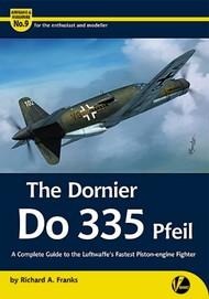 Airframe & Miniature 9: The Dornier Do.335 Pfeil Luftwaffe's Fastest Piston-Engine Fighter VLWAM9