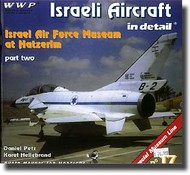 Wings And Wheels Publications   N/A Israeli Aircraft in Detail Pt. 2 WWPR017