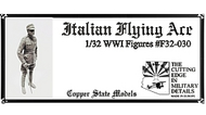 Copper State Models  1/32 WWI Italian Flying Ace CSMF32-030