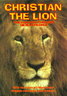 CHRISTIAN THE LION (The Lion Who Thought He Was People)