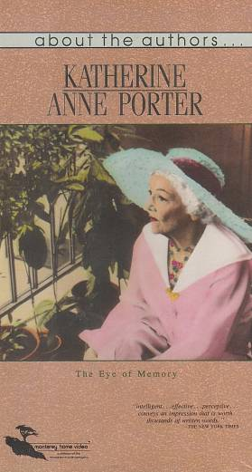 KATHERINE ANNE PORTER: EYE OF MEMORY #106200-01
