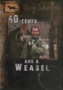 Gary Schumann's 40 Cents and a Weasel DVD #49902gs