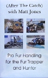 AFTER THE CATCH  PRO FUR HANDLING DVD ATC matt junes