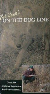 Bob Wendt's on the Dog Line DVD bwvideo01