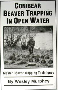 Conibear Beaver Trapping in Open Water by Wesley Murphey wmurbook