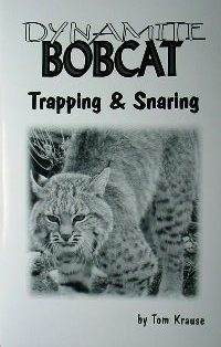 Dynamite Bobcat Trapping and Snaring Book by T. Krause #DBTS