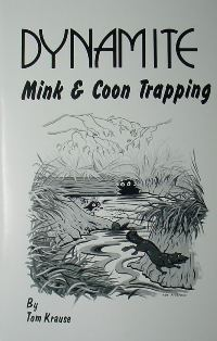 Dynamite Mink and Coon Trapping Book by T. Krause #DMTB01
