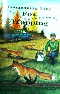 Competition Line Fox Trapping by Tom Miranda #769