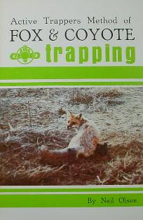 Active Trappers Method of Fox and Coyote Trapping Book by Neil Olson 524