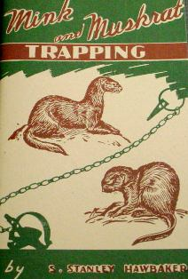 Mink and Muskrat Trapping by S.S. Hawbaker mink and muskrat by SS Hawbaker