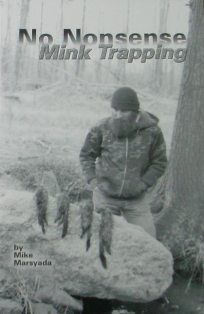 NO NONSENSE MINK TRAPPING BOOK by Mike Marsyada NONMTby MM