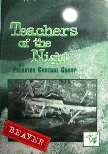 Teachers of the Night Beaver DVD by Predator Control Group TEACH2BYPCGsp