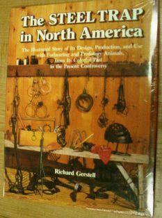 The Steel Trap in North America  Hard Cover Book by Richard Gerstell HC Steel Trap Book