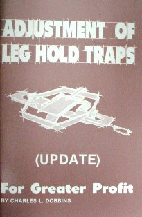 Adjustment of Leg Hold Traps, For Greater Profit Book by Charles Dobbins #cdobbinsbook01