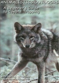 """Animalistics: A Beginner's Guide to Trapping the Eastern Coyote"" DVD #02112014"