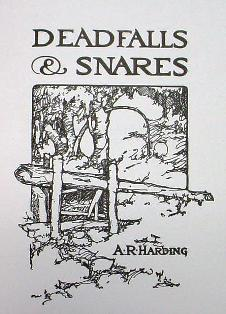 Deadfalls and Snares by A.R. Harding 583