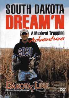 South Dakota Dream'n A Muskrat Trapping Adventure #sdd2011