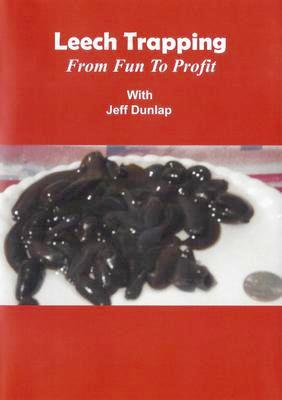 Leech Trapping From Fun To Profit with Jeff Dunlap #00318150