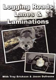 Troy Erickson's Logging Roads, Lanes & Laminations #ericksondvd