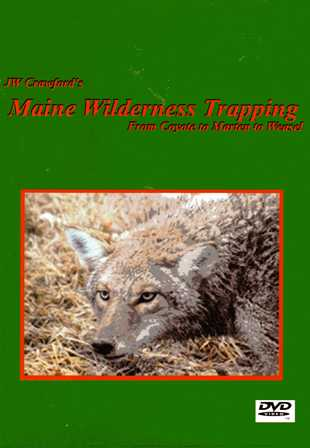 JW Crawford's Maine Wilderness Trapping DVD #mainewild