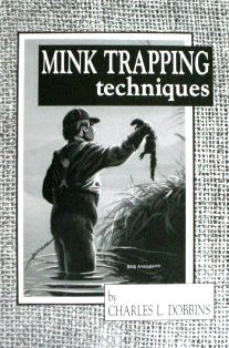 Mink Trapping Techniques Book by Charles Dobbins #cdobbinsbook06