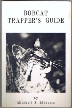 Bobcat Trapper's Guide Book by Mitchell S. Ricketts #rickettscat14