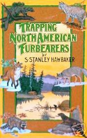 Trapping North American Furbearers by S.Stanley Hawbaker  #tnafbook