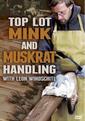 Top Lot Mink and Muskrat Handling DVD - By Leon Windschitl #windminkdvd