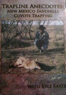 Trapline Anecdotes New Mexico Sandhills Coyote Trapping DVD with Kyle Kaatz kaatzdvd01
