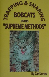 Trapping and Snaring Bobcats using SUPREME METHODS Book by Carl Jones #jonesbook13