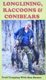 Longlining , Raccoons, and Conibears by Ron Hauser DVD LRC by Ron Hauser