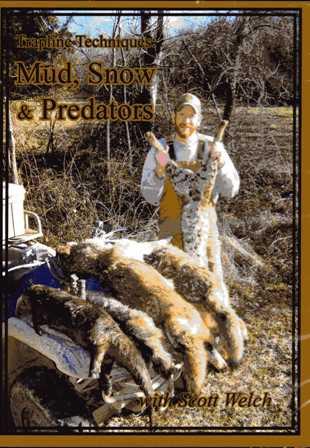 Scott Welch's Trapline Techniques Mud, Snow & Predators DVD #49413sw