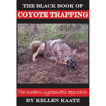 The Black Book of Coyote Trapping by Kellen Kaatz #0008817