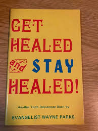 Get Healed and Stay Healed BK3174