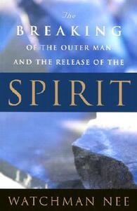 The Breaking Of The Outer Man and the Release of the Spirit BK1394