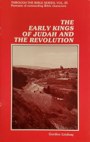 Through the Bible Series, Vol #25: The Early Kings of Judah and the Revolution BK306