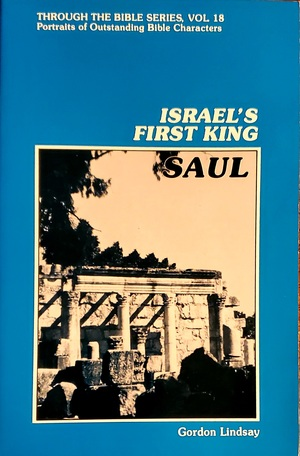 Through the Bible Series, Vol #18; Israel's First King Saul BK2352