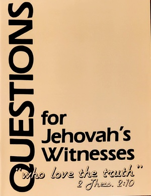 Questions for Jehovah Witness              BK216