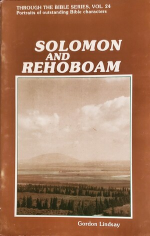 Through the Bible Series, Vol #24: Solomon and Rehoboam BK305