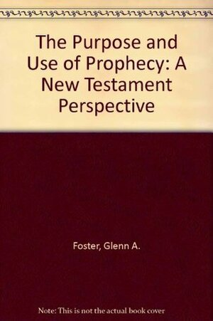 The Purpose & Use of Prophecy  BK2879